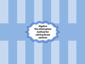 Elimination method for solving linear systems lesson plan