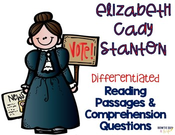Elizabeth Cady Stanton Differentiated Reading Passages & Q