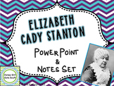 Elizabeth Cady Stanton PowerPoint and Notes Set