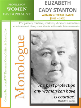 Monologue - Elizabeth Cady Stanton - Woman Suffrage Leader (1815 - 1902)