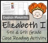 Elizabeth I - 5th & 6th Grade Close Reading Activity