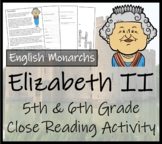 Elizabeth II - 5th & 6th Grade Close Reading Activity