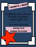 Elizabeth Leads the Way: Elizabeth Cady Stanton and the Right to Vote