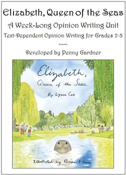 Elizabeth, Queen of the Seas: A Week-Long Opinion Writing Unit for Grades 2-3