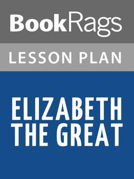 Elizabeth the Great Lesson Plans