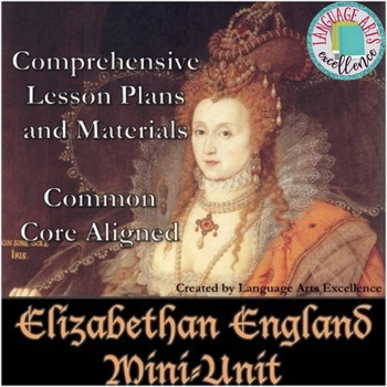 Elizabethan England Differentiated Mini-Unit - CCSS Aligned