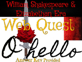 Othello Introduction & Elizabethan Era Web Quest