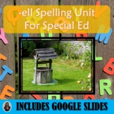 Ell Spelling Unit for Special Education with Lesson Plans