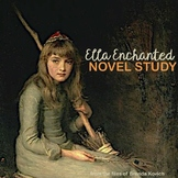 Ella Enchanted Novel Study Unit (Newbery Award Winner)