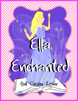 Ella Enchanted Literary Packet of Tests, Projects and Activities