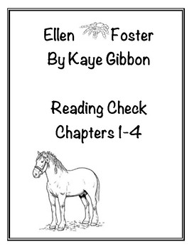Ellen Foster by Kaye Gibbons Chapters 1-4 Reading Comprehe