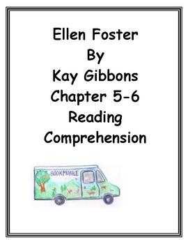 Ellen Foster by Kaye Gibbons Chapters 5-6 Reading Comprehe