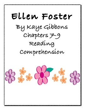 Ellen Foster by Kaye Gibbons Chapters 7-9 Reading Comprehension with Key