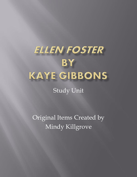 Ellen Foster by Kaye Gibbons Study Unit and Webquest