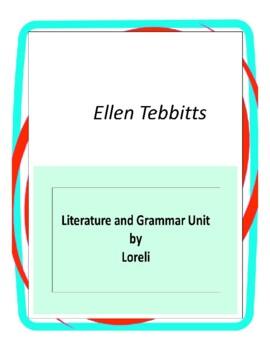 Ellen Tebbits Literature and Grammar Unit
