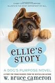 Ellie's Story, A Dog's Purpose Novel