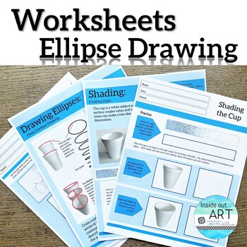 HIGH SCHOOL ART:  Ellipse Drawing and Shading Worksheets