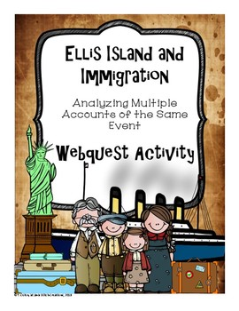 Ellis Island and Immigration:  Multiple Accounts of the Same Event Webquest