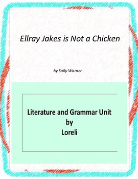 Ellray Jakes is Not a Chicken Literature and Grammar Unit