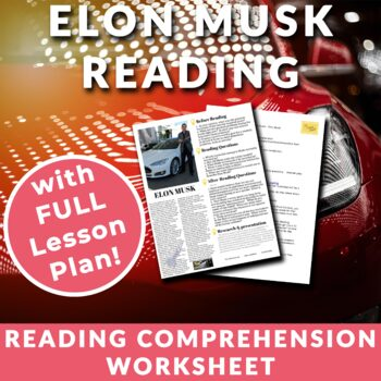 Elon Musk - Reading Worksheet, Activities & Full Lesson Plan