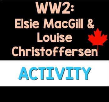 Elsie MacGill & Louise Christoffersen: Women in WW2 Companion Questions