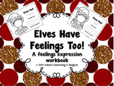 Elves Have Feelings Too: A Feelings Expression Workbook