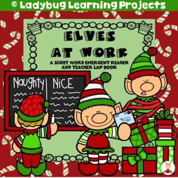 Elves at Work  (A Sight Word Emergent Reader and Teacher L