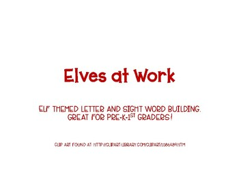 Elves at Work: A letter and sight word building activity.
