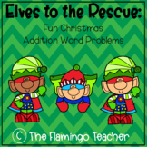 Elves to the Rescue: Fun Christmas Addition Word Problems