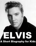 Elvis Presley - A Short Biography for Kids
