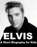 Elvis Presley - A Short Biography for Kids
