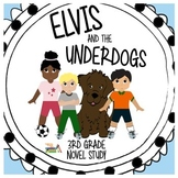 Elvis and the Underdogs - Third Grade Novel Study {State Book Award!}