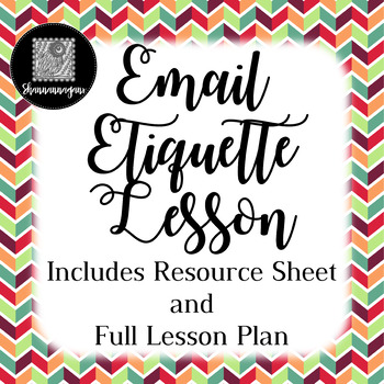 Email Etiquette - Lesson and Resource Sheet