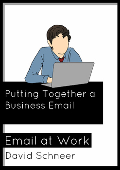 Email at Work--Putting Together a Business Email