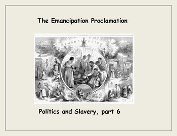 Emancipation Proclamation: Politics, Slavery, and the Civil War