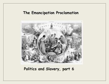 Emancipation Proclamation: Politics, Slavery, and the Civil War