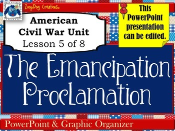 Emancipation Proclamation PowerPoint and Graphic Organizer