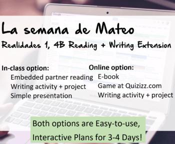 La Semana De Mateo: In-class or Digital Reading & Writing with Realidades 1, 4B