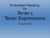 Embedded Reading for Tener and Tener Expressions