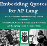 AP Lang - Embedding, Assertions, Thesis Stems, and Lesson:
