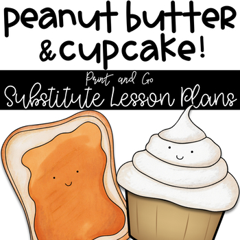 Emergency K-2 Sub Plans - Peanut Butter and Cupcake Theme