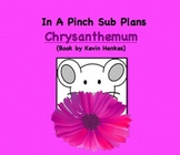 Emergency Lesson Plan- Kindergarten (Chrysanthemum)