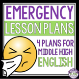 EMERGENCY LESSON PLANS: MIDDLE AND HIGH ENGLISH