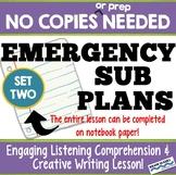 Emergency Sub Plan - No Copies Needed! Listening & Writing