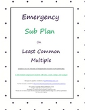 Emergency Sub Plan or Independent Student Assignment on Least Common Multiple