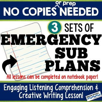 Emergency Sub Plans - 3 SETS! - No copies needed - Listening and Writing Lessons