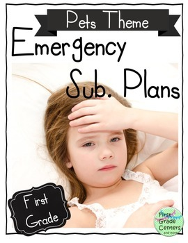 Emergency Sub Plans: First Grade {Pet Theme- 1st Quarter}