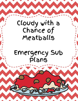 Emergency Sub Plans Cloudy with a Chance of Meatballs