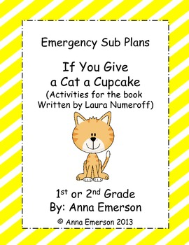 Emergency Sub Plans: If You Give a Cat a Cupcake  for First or Second Grade