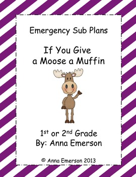 Emergency Sub Plans: If You Give a Moose a Muffin  for First or Second Grade